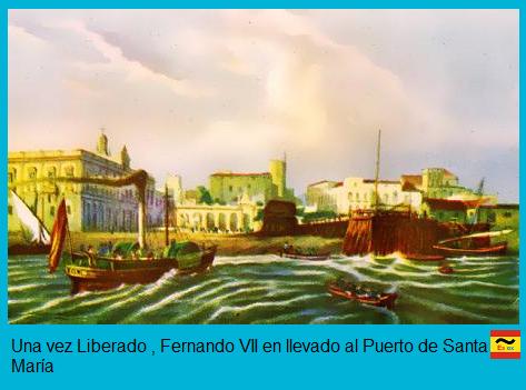 Fernando VII es llevado al Puerto de Santa María