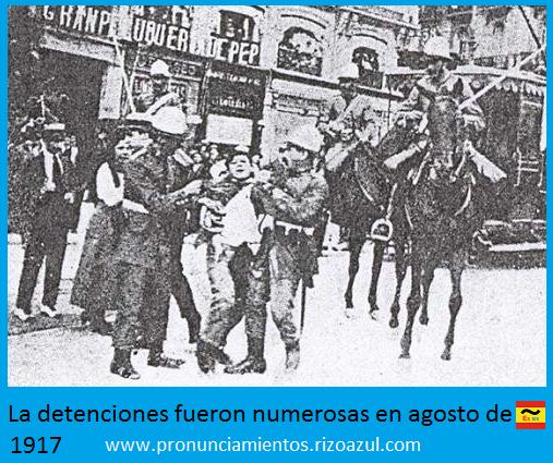 La detenciones fueron numerosas en agosto de 1917