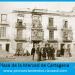 plaza de la merced durante el levantamiento cantonal de Cartagena