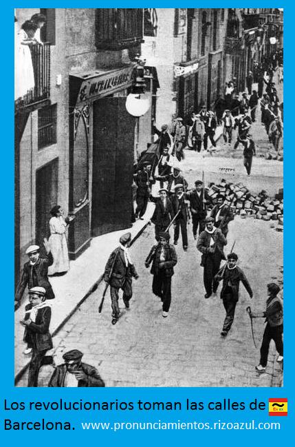 Semana trágica de Barcelona.Los revolucionarios toman las calles de Barcelona